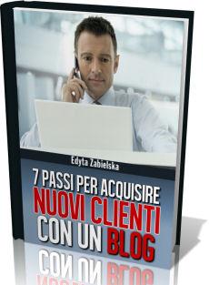 7 Passi per Acquisire Nuovi Clienti con un Blog - Guida Gratuita