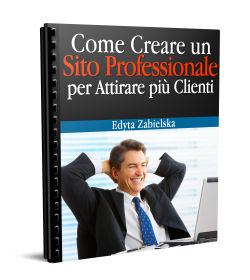 Come Creare un Sito Professionale per Attirare più Clienti